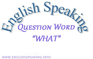 """Use Of """"What"""" In English Speaking"""
