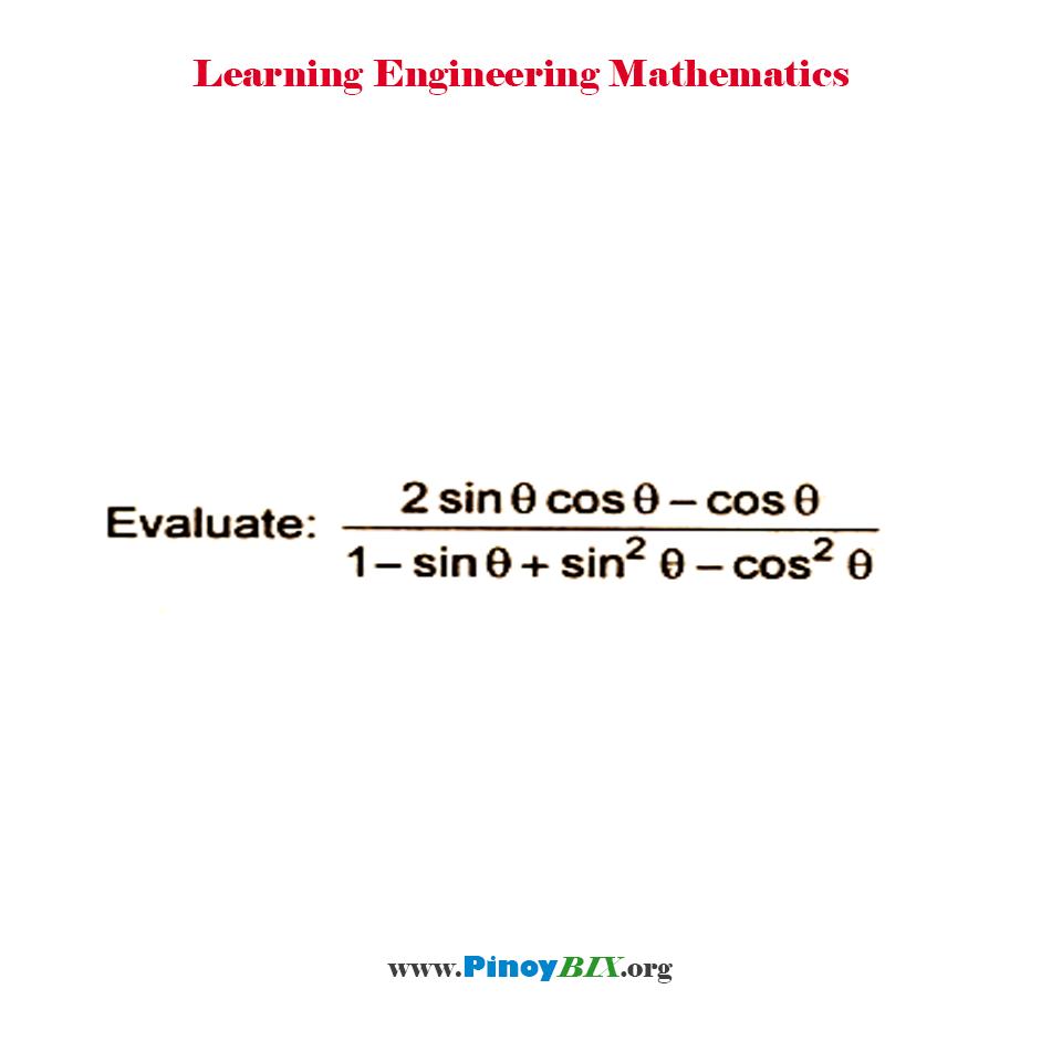 Evaluate: (2sin θ cos θ-cosθ)/(1-sin θ+sin^2 θ-cos^2 θ)
