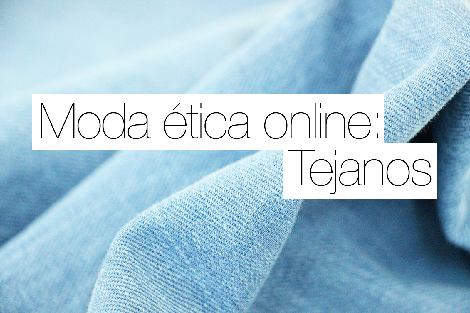 Marcas de Tejanos éticos online