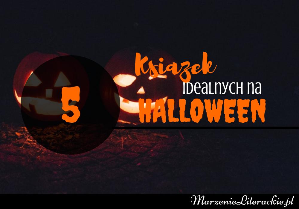 5 książek idealnych na Halloween, Marzenie Literackie