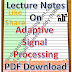 Lecture Notes on Adaptive Signal Processing PDF Material Download