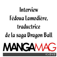 http://www.mangamag.fr/dossiers/interviews/interview-fedoua-lamodiere-traductrice-de-saga-dragon-ball/