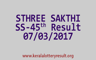 STHREE SAKTHI Lottery SS 45 Results 7-3-2017