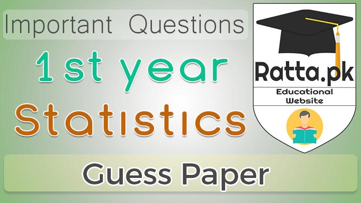 1st Year (11th class) Statistics Guess Paper Solved 2019