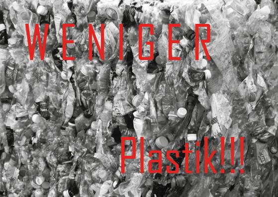 Weniger Plastik!!!