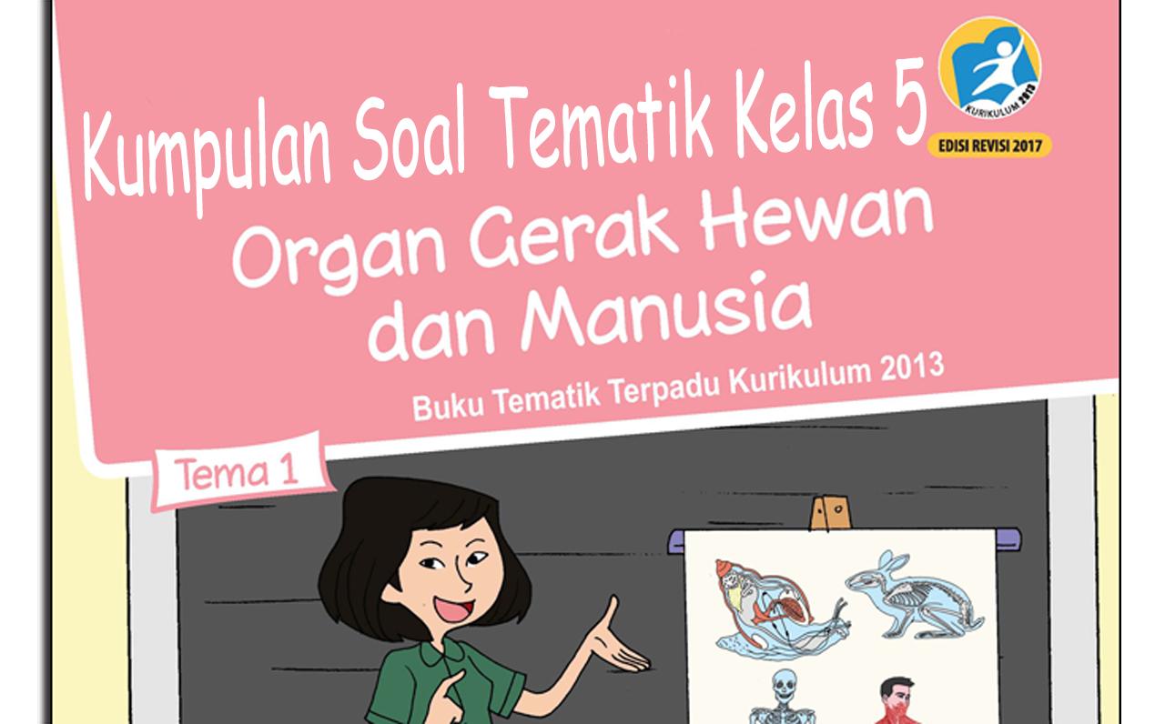 Soal Tema 1 Organ Gerak Hewan dan Manusia