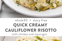 Quick Creamy Cauliflower Risotto with Chicken and Asparagus (Whole30, Paleo, Dairy Free)