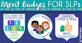 Merit Badges that School SLPs Totally Deserve