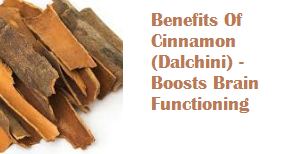 Benefits Of Cinnamon (Dalchini) -  Boosts Brain Functioning