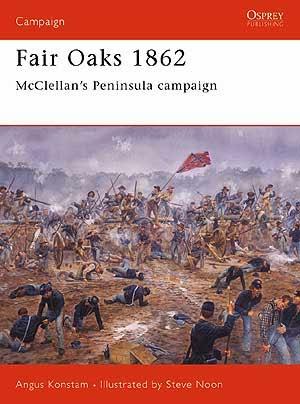 Fair Oaks 1862 McClellan's Peninsula campaign