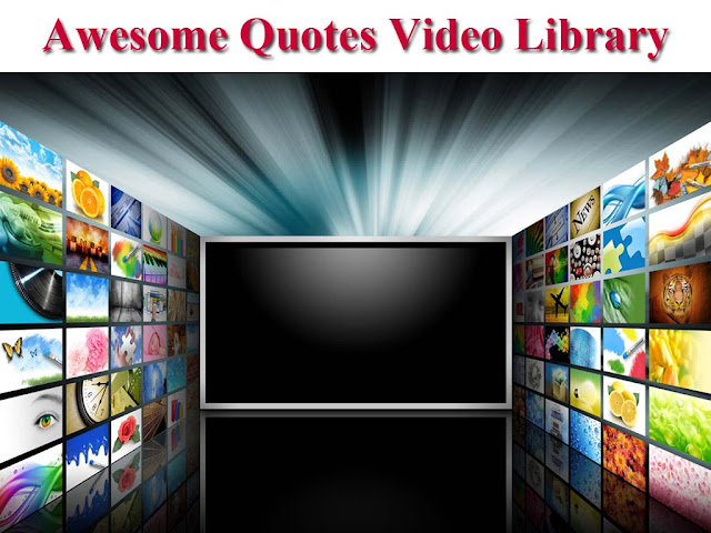 Awesome Quotes Video Library