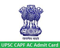 UPSC CAPF AC Admit Card