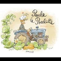 http://leslecturesdeladiablotine.blogspot.fr/2017/07/paula-la-poulette-de-michael-crosa.html