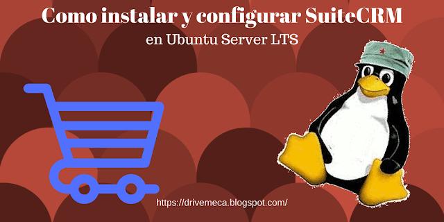 Como instalar y configurar SuiteCRM en Ubuntu Server