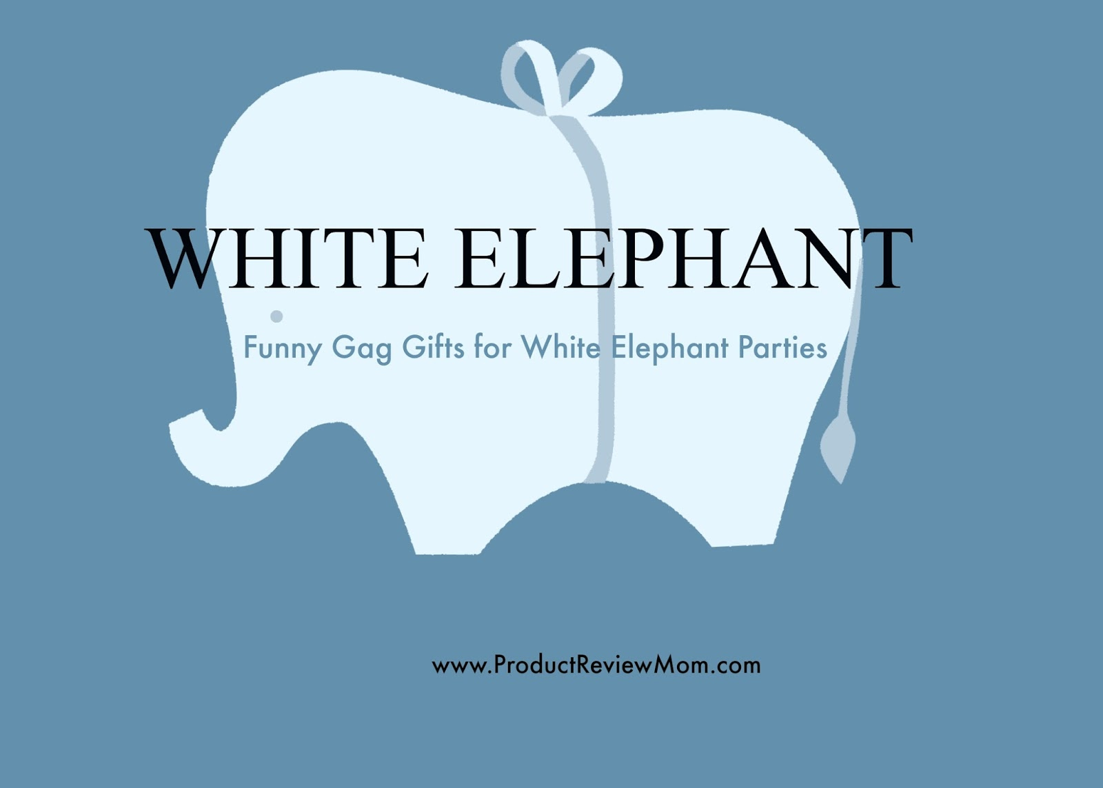 Funny Gag Gifts for White Elephant Parties  via  www.productreviewmom.com