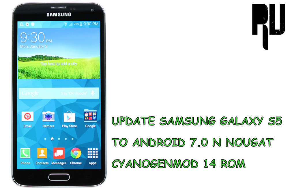 how to update samsung galaxy s5 to android 7 0 nougat cm14 rom root update. Black Bedroom Furniture Sets. Home Design Ideas