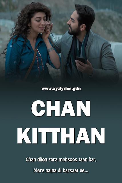 CHAN KITTHAN SONG LYRIC | Ayushmann Khurrana | Pranitha Subhash | Video
