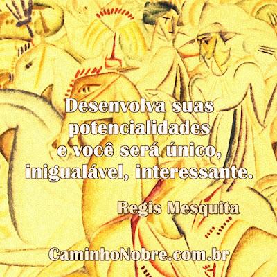 Desenvolva suas potencialidade e você será único, inigualável, interessante.