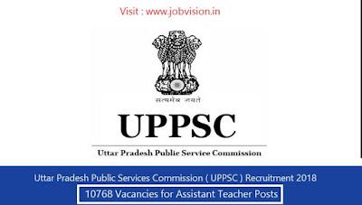 UPPSC Recruitment 2018 10768 Assistant Teacher Posts