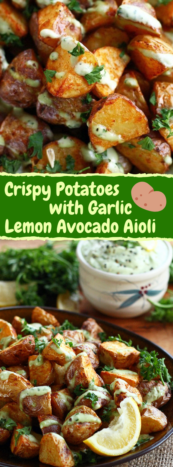 CRISPY POTATOES WITH GARLIC LEMON AVOCADO AIOLI #Vegan #glutenfree