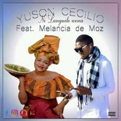 Yuson Cecilio - Ni Languile Wena feat. Melancia de Moz [DOWNLOAD]