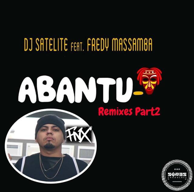 DJ Satelite Feat. Fredy Massamba - Abantu (FNX Remix) 2017 [Download]