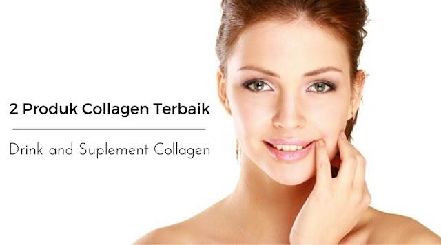 2 Produk Collagen Terbaik Untuk Wanita Tetap Muda | Drink and Suplement Collagen