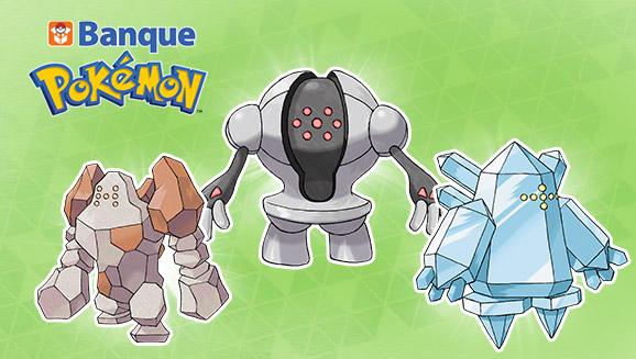 Évènement 6G - Banque Pokémon - Regirock, Registeel et Regice
