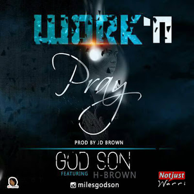 Music: GodSon ft H-Brown - Work N Pary Prod by JD Brown | @MilesGodson