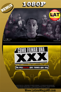 Cómo Filmar Una XXX (2017) Latino HD  BDREMUX 1080P - 2017