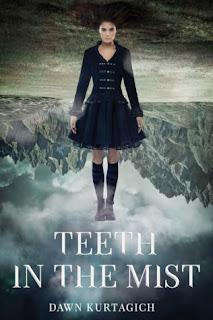 Teeth in the Mist by Dawn Kurtagich