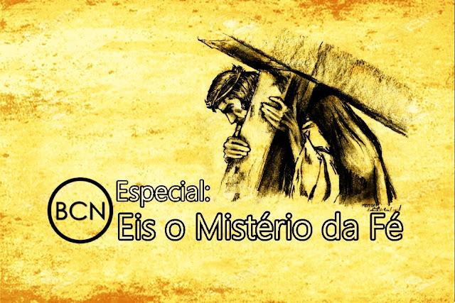 ESPECIAL: BCN irá apresentar especial religioso a partir da Quaresma.