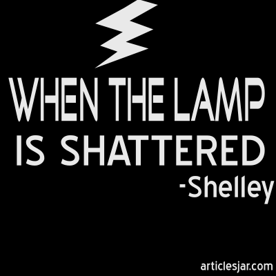 When the lamp is Shattered by Percy B. Shelley