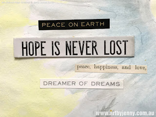 Hope is never lost, dreamer of dreams for peace happiness and love