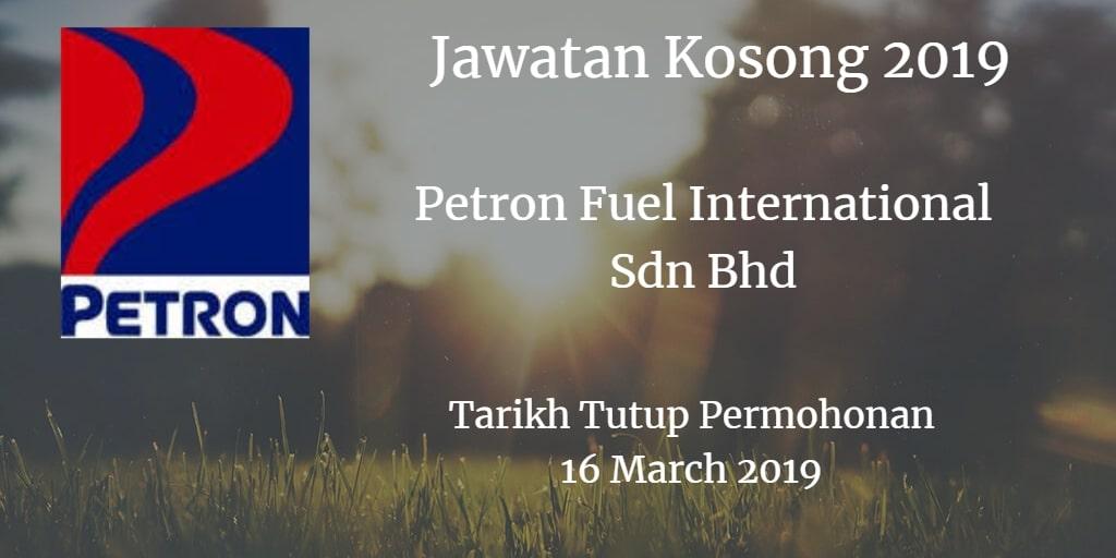 Jawatan Kosong Petron Fuel International Sdn Bhd 16 March 2019
