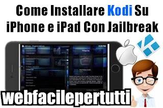IPTV Su iPhone Con Kodi - Come Installare Kodi Su iPhone e iPad Con Jailbreak (Video Tutorial)
