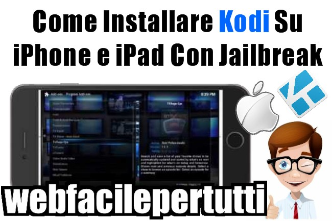 IPTV Su iPhone Con Kodi - Come Installare Kodi Su iPhone e iPad Con Jailbreak (Video Tutorial)
