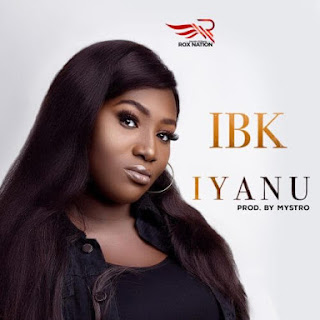IBK-Iyanu mp3 Download