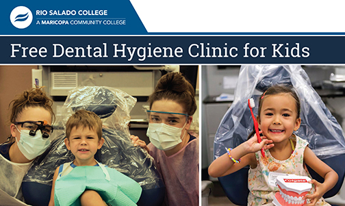Poster featuring kids with Rio Salado dental students.  Text: Rio Salado College Free Dental Hygiene Clinic for Kids
