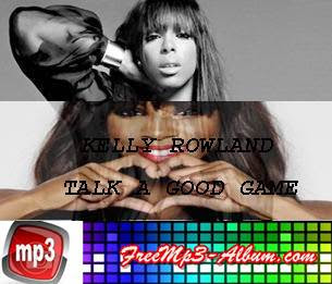 Kelly Rowland Album Talk A Good Game