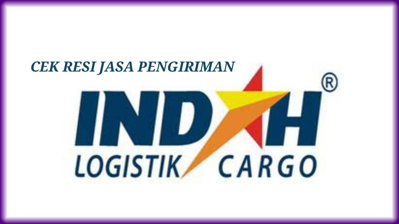 Cara Cek Resi Jasa Pengiriman Indah Logistik Cargo