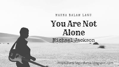 Makna lagu You are not alone