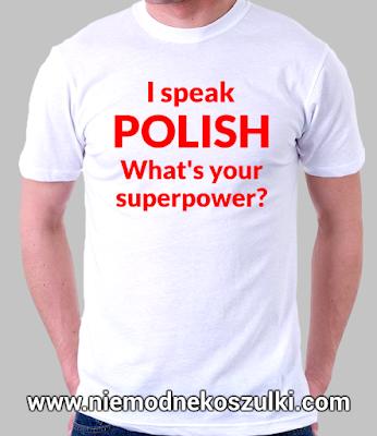 Koszulka I speak polish what's your superpower