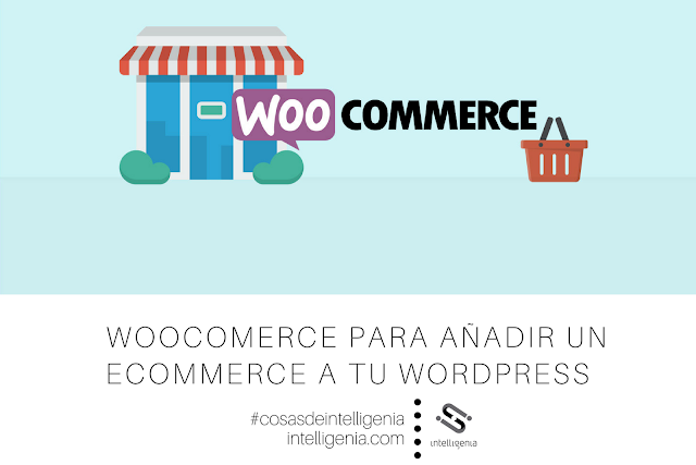 Woocomerce para añadir un ecommerce a tu wordpress