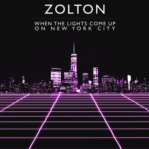 Zolton Unveils Debut Single 'When The Lights Come Up On New York City'