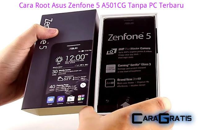Cara Root Asus Zenfone 5 A501CG Tanpa PC Terbaru