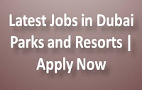 Latest Jobs in Dubai Parks and Resorts