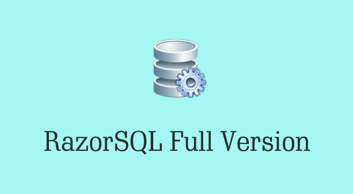 RazorSQL 8 1 1 Full Version