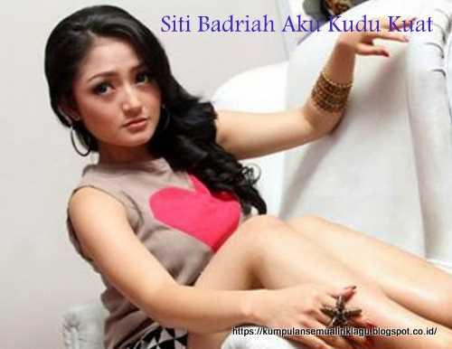 Siti Badriah Aku Kudu Kuat