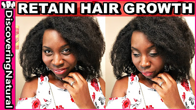 How To Retain Natural Hair Length Growth | DiscoveringNatural